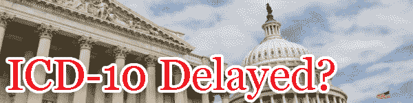 Will ICD-10 be Delayed until October 1, 2015?