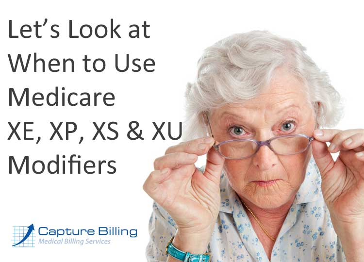 Examples of of when to use Medicare XE, XP, XS and XU modifiers