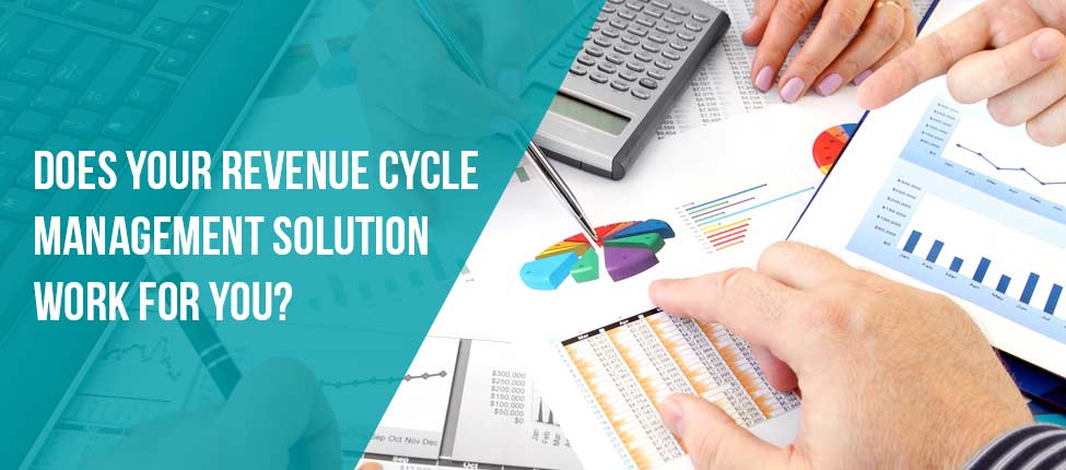 Does your revenue cycle management solution work for you?