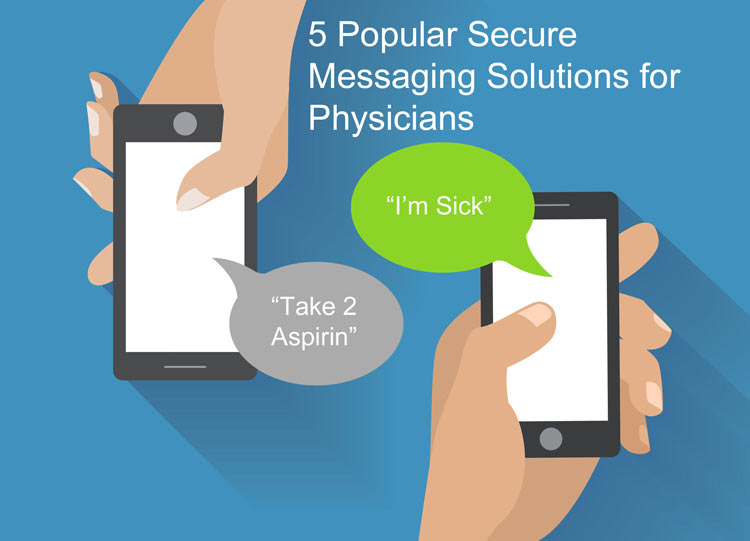 5 of Today's Most Popular Secure Messaging Solutions for Physicians