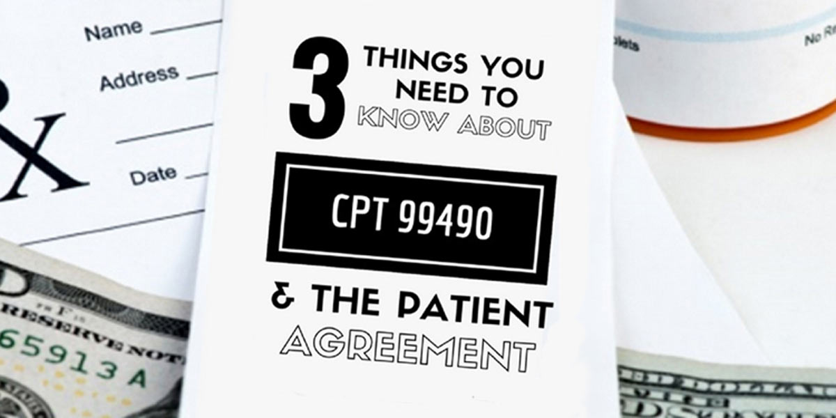 Things I Know About You: 3 Things To Know About 99490 And The CCM Patient Agreement