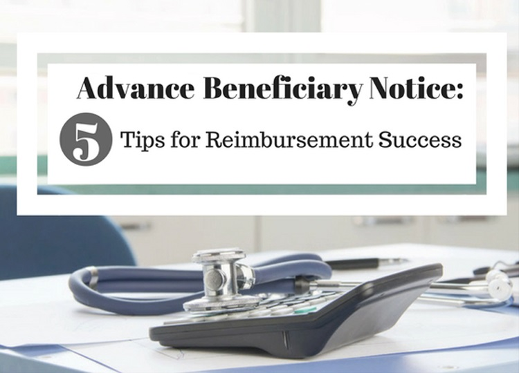 Advance Beneficiary Notice ABN - 5 Tips to Successful Reimbursement