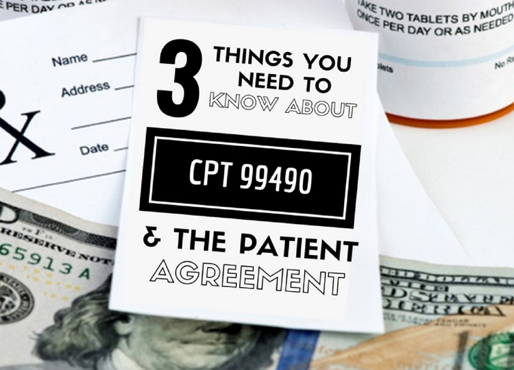3 Things You Need to Know about CPT 99490 and the CCM Patient Agreement