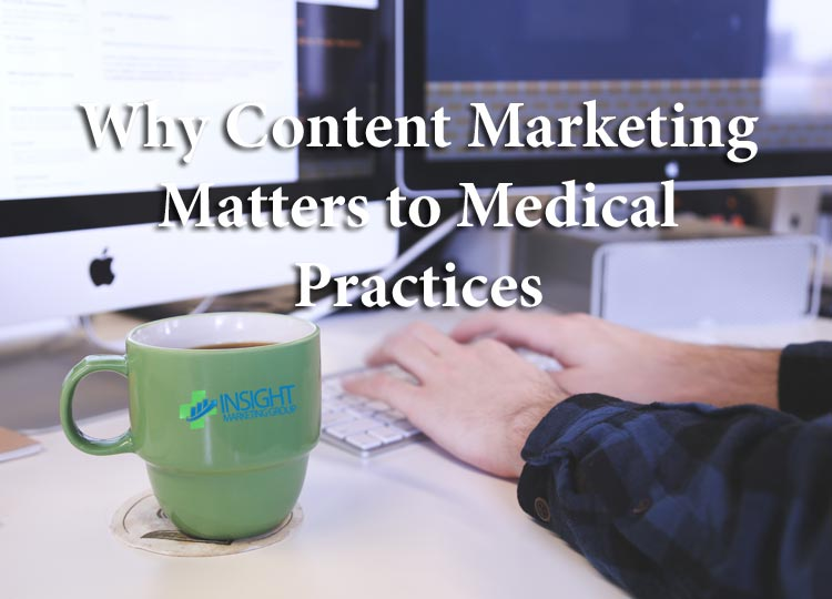 Why Content Marketing Matters to Medical Practices