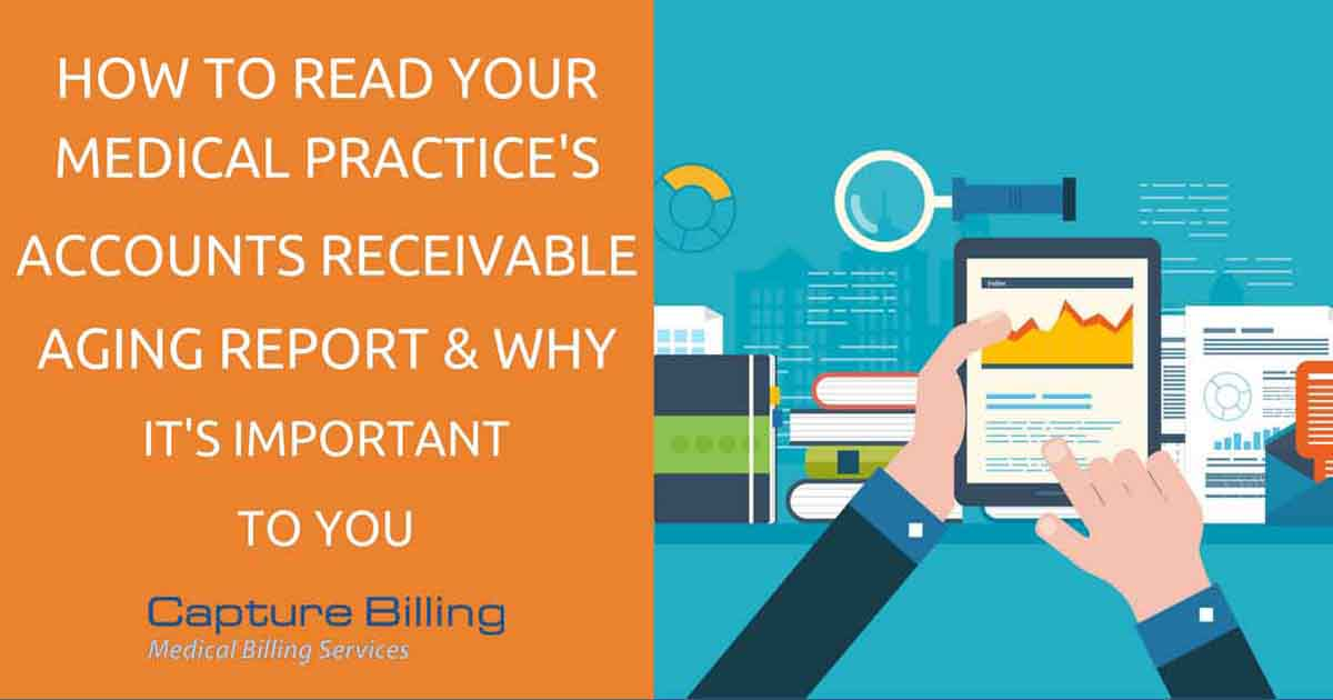 how to read your practice u0026 39 s accounts receivable aging report