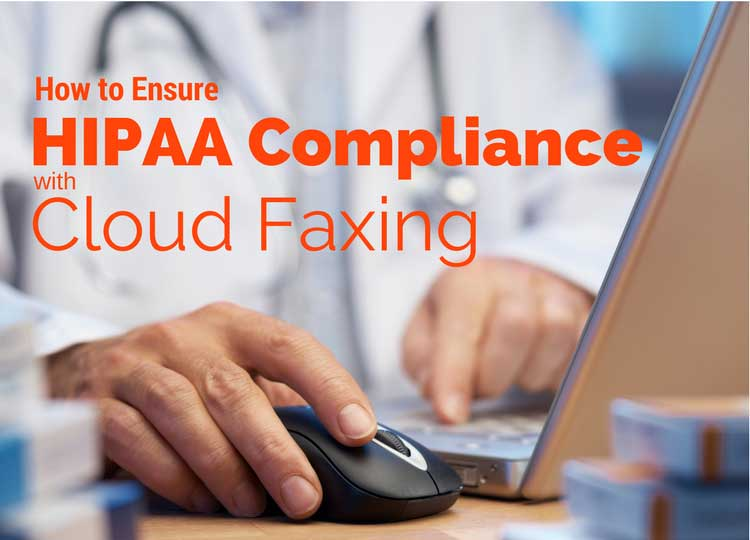 How to Ensure HIPAA Compliance with Cloud Faxing
