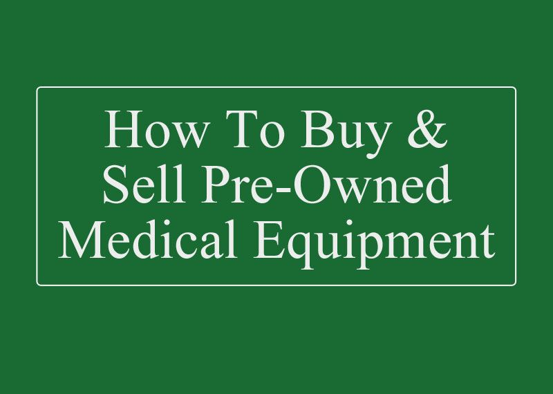 How to buy used medical equipment