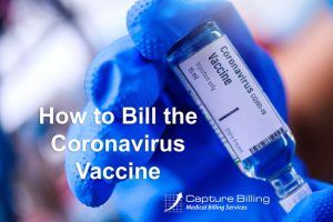 How to Bill for Coronavirus Vaccine CPT codes 91300 and 91301